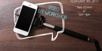 Video DIY Workshop: How to make your own videos that don't look like DIY videos